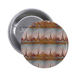 From Paris With Love blue sky colors Pinback Button