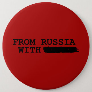 from russia with------- pinback button