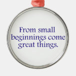From Small Beginnings Come Great Things Christmas Tree Ornaments