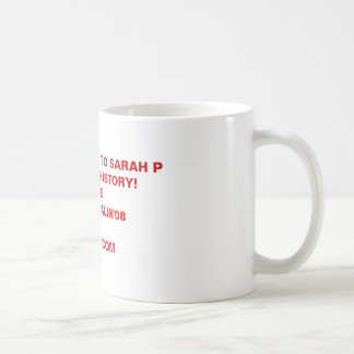 FROM SUSAN B TO SARAH PHELP MAKE HISTORY!VOTEMC... CLASSIC WHITE COFFEE MUG