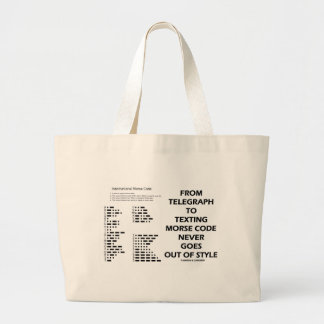 From Telegraph To Texting Morse Code Never Style Large Tote Bag