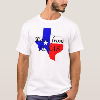 From Texas T-Shirt