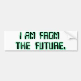 FROM THE FUTURE bumper sticker