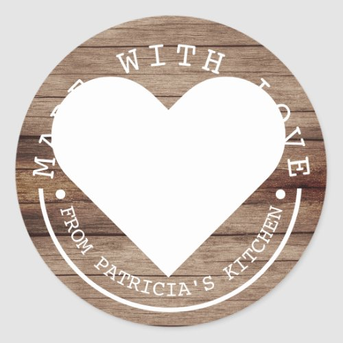 From The Kitchen Of _ Made With Love Rustic Wood Classic Round Sticker