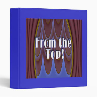 From the Top! 3 Ring Binder