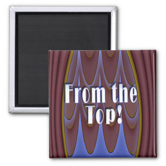 From the Top! Magnet