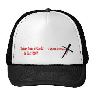 From the womb to the tomb trucker hat