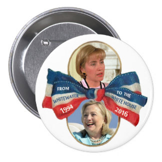 From Whitewater to the White House Pinback Button