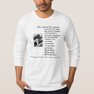 FRONT/BACK FDR'S 2ND BILL OF RIGHTS, IMAGE + QUOTE T-Shirt