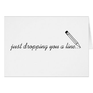 front: just dropping you a line... greeting card