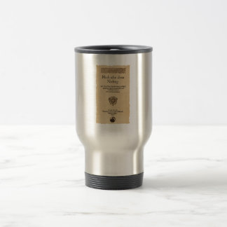 Front Piece to Much Ado About Nothing Quarto 15 Oz Stainless Steel Travel Mug