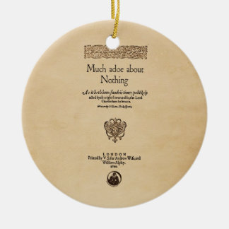 Front Piece to Much Ado About Nothing Quarto Ceramic Ornament