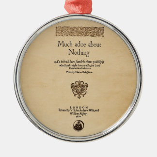 Front Piece to Much Ado About Nothing Quarto Round Metal Christmas Ornament