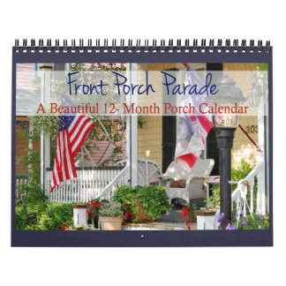 Front Porch Parade - Beautiful 12 Month Calendar