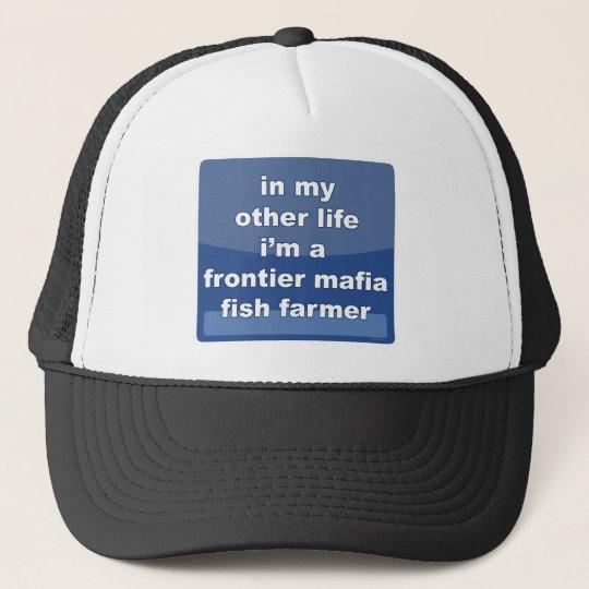 Frontier Mafia Fish Farmer Trucker Hat