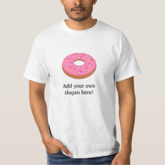 Frosted Donut: Customizable Slogan T Shirt