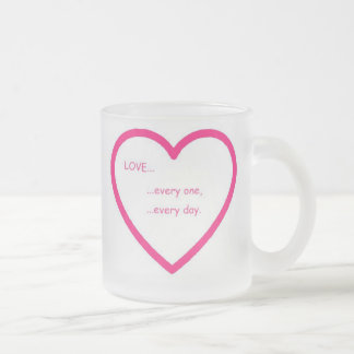 """Frosted """"Love every one"""" Mug"""