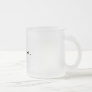 frosted mug life is too short