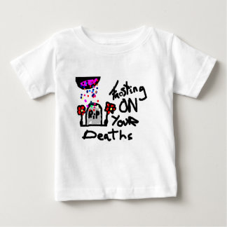 Frosting On Yout Deaths Baby T-Shirt