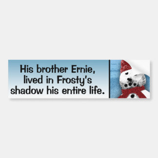 Frosty's Brother... Bumper Sticker
