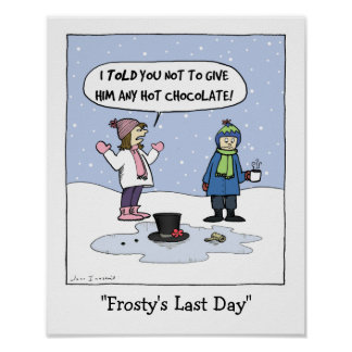 """""""Frosty's Last Day"""" Poster"""