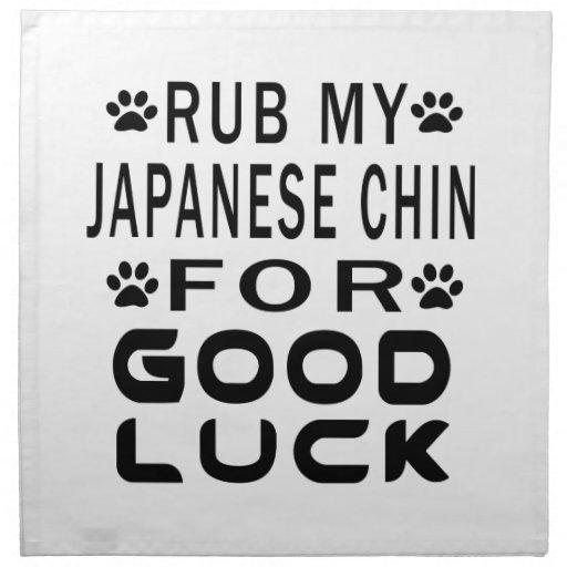 Frote a mi Chin japonés para la buena suerte Servilleta De Papel