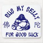 Frote mi Belly de Buda para la buena suerte Tapetes De Raton