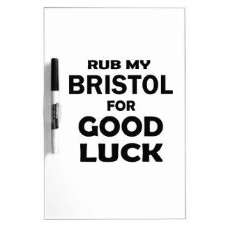 Frote mi Bristol para la buena suerte Pizarra