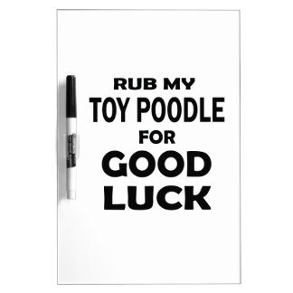 Frote mi caniche de juguete para la buena suerte pizarras