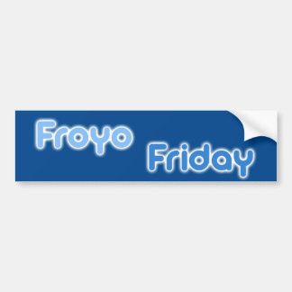 FroyoFriday Bumper Sticker Car Bumper Sticker