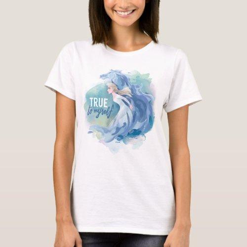 Frozen 2 Elsa  The Nokk  True To Myself T_Shirt