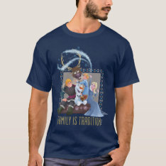 Frozen | Family Is Tradition T-shirt at Zazzle