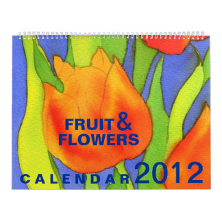 Fruit & Flowers 2012 Calendar - Large Size