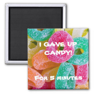 Fruit Jube Rings-5332, I GAVE UP CANDY!For 5 mi... 2 Inch Square Magnet