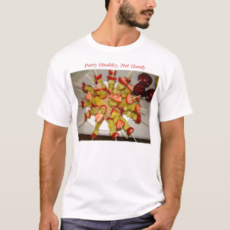 Fruit Kabobs 2, Party Healthy, Not Hardy T-Shirt