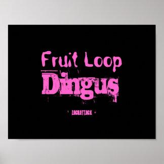 Fruit Loop Dingus Poster