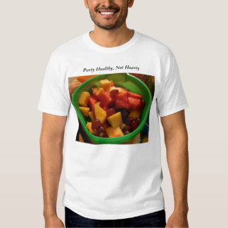 Fruit Mix In A Bucket, Party Healthy, Not Hearty T Shirt