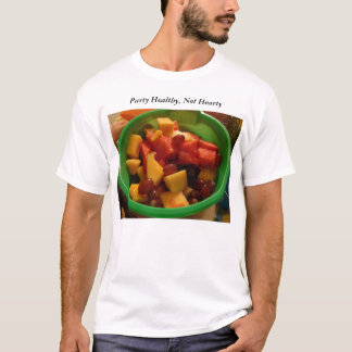 Fruit Mix In A Bucket, Party Healthy, Not Hearty T-Shirt