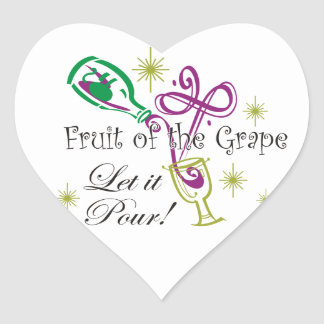 Fruit of the Grape Red Wine, Let it Pour! Heart Sticker