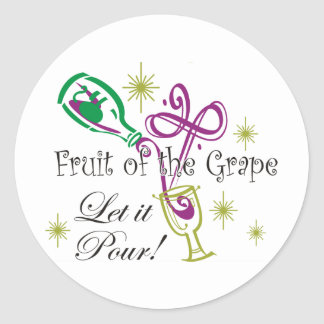 Fruit of the Grape Red Wine, Let it Pour! Classic Round Sticker