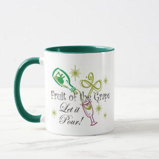 Fruit of the Grape White Wine, Let it Pour! Mug