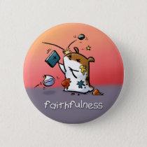 Fruit of the Spirit Button Badge (Faithfulness)