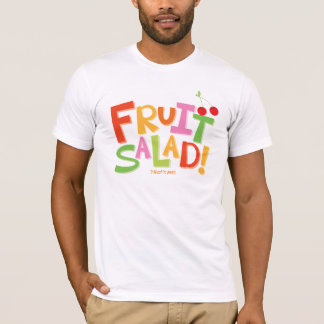 Fruit Salad... That is me! T-Shirt