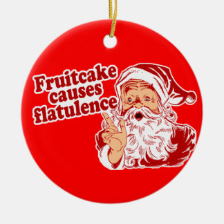 Fruitcake Causes Flatulence Double-Sided Ceramic Round Christmas Ornament