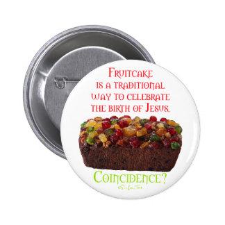 Fruitcake Coincidence Pinback Button