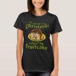 Fruitcake divertido 2 del dibujo animado del playera