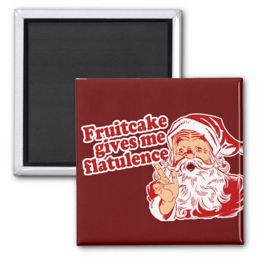 Fruitcake Flatulence Refrigerator Magnet