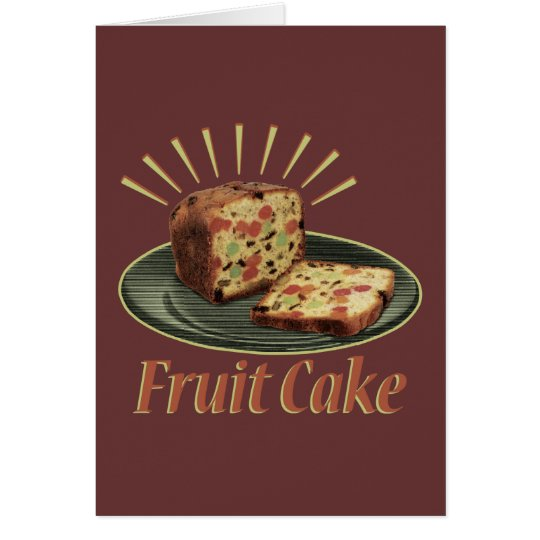 Fruitcake Fruit Cake Card
