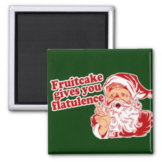 Fruitcake Gives You Flatulence 2 Inch Square Magnet