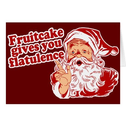 Fruitcake Gives You Flatulence Greeting Cards